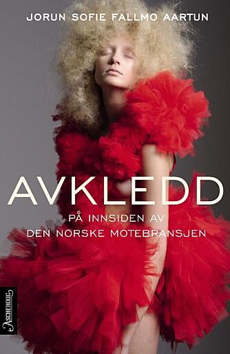 POPULÆR: Boken «Avkledd» av Jorun Sofie F. Aartun, er blitt mye omtalt i norsk motebransje.