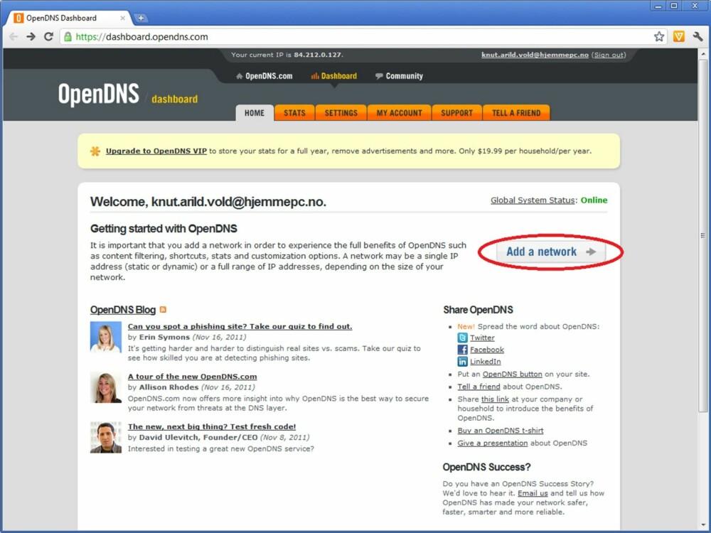 7. Når du trykker på linken i e-posten, åpnes OpenDNS-nettsiden i nettleseren igjen. Trykk på «Add a network»-knappen for å registrere IP-adressen du bruker ut på nettet.
