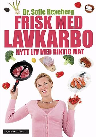 NY BOK I MARS: «Frisk med lavkarbo - Nytt liv med riktig mat» av Dr. Sofie Hexeberg utgis 10. mars.