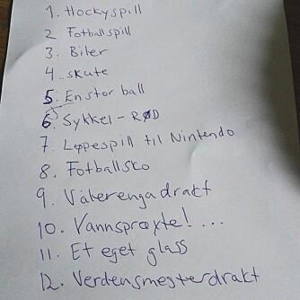 """12 PUNKTER: En helt vanlig 6-årings helt vanlige ønskeliste inneholder blant annet """"verdensmesterdrakt"""" og """"et eget glass""""."""