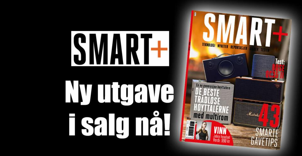 JULEGAVETIPS: SMART+ nr. 12 i salg nå. Stor test av smarte høyttalere og 43 smarte gavetips til teknologiinteresserte kvinner og menn.